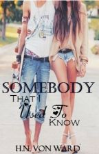 Somebody That I Used To Know by Wowchilee