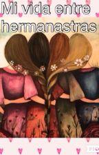 Mi vida entre hermanastras by LauraRP23