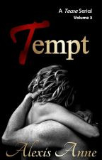 Tempt: Volume 3 by AlexisAnneBooks