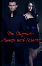 The Originals: Always and Forever by SarahLayyla