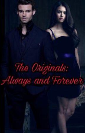 The Originals Always And Forever Die Geister Die Ich Rief Wattpad