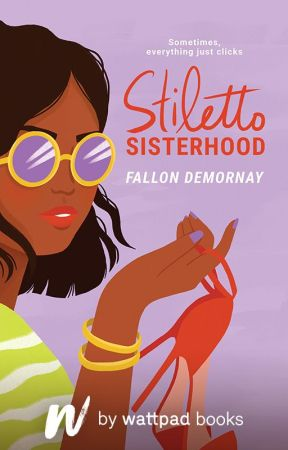 STILETTO SISTERHOOD - Wattys2016 winner for HQ Love by FallonDeMornay