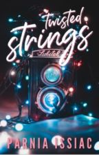 Twisted Strings [MONSTER EDITING - Read at your own risk] by xxtypicalscorpianxx