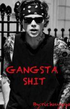GANGSTA SHIT by richnygga