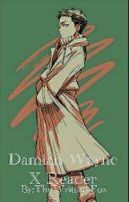 [Damian Wayne X Reader] Volume One by GodLovesWeeabos