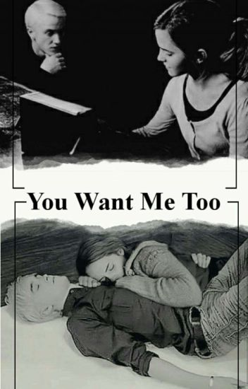 You Want Me Too || Dramione