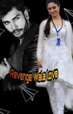 Revenge Wala Love by bollywood_action