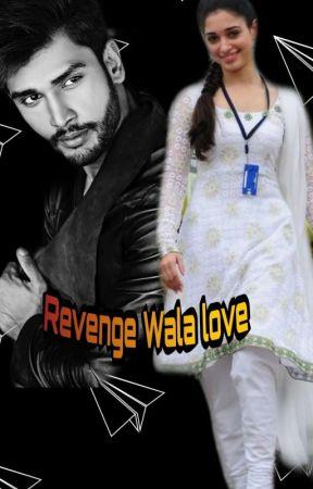 Revenge Wala Love by ek_kudi