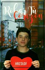 Robar Tu Corazón♥  by KR23Lof