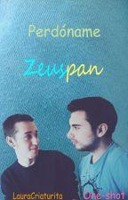 Perdóname - Zeuspan by LauraCriaturita