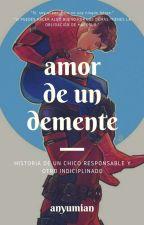 Amor De Un Demente   by foxcrazyowo