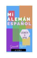 Mi Aleman Español [EDITANDO] © ~TERMINADA~ by GinethReina