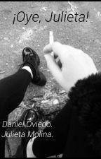 ¡Oye, Julieta!  -Daniel Oviedo.- by idolsom