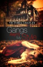 Gangs Aren't My Style (A Black Death Novel) by FarCryNovels