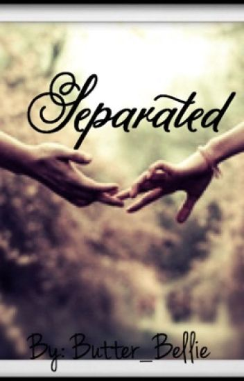 Separated (Ageplay) #wattys2016