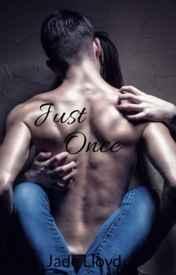 Just Once (Book 1 in the Just Once Series)