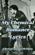 Mcr Lyrics by TheUnicornIsAKilljoy