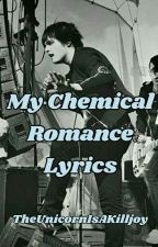 Mcr Lyrics by TheUnicornIsAKilljoy