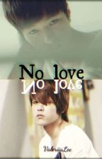 NO LOVE || MYUNGYEOL  by __ValeriiaLee