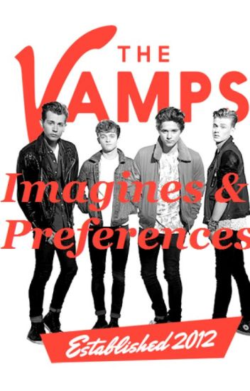The Vamps Imagines & Preferences Pt. 2