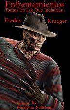 Enfrentamientos Tontos En los que incluirían a Freddy Krueger by Psicopata_RedDead