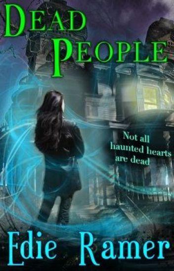Dead People (Haunted Hearts, Book 1)