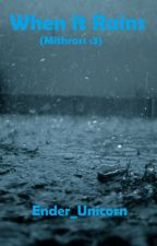 When It Rains (MithRoss :3) by Ender_Unicorn