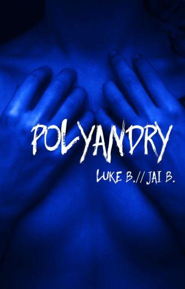 polyandry• luke b.//jai b.