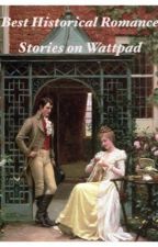Best Historical Romance Stories on Wattpad by AprilxMac