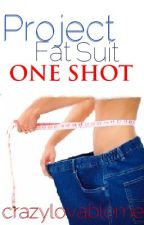 Project Fat Suit (One-Shot Contest) by crazylovableme