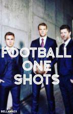 Football One Shots by Bellamaex
