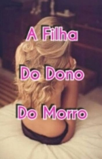 A Filha Do Dono Do Morro