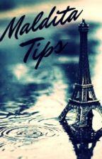Maldita Tips. <3 by AsdfghjkLalaXyz