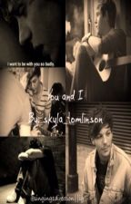 You and I (Nouis Fanfic) by skyla_tomlinson