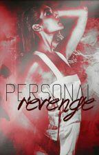 Personal Revenge by Girl_Lahey