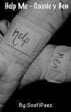 Help Me - Cassie Y Ben by SoofiPaez