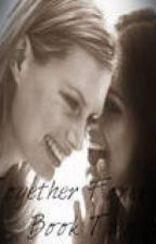 Together Forever?: Book Two (Lesbian Story) by Soccer_9