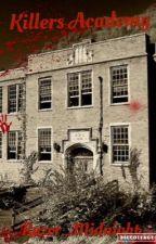 Killers Academy by Razor_Midnight