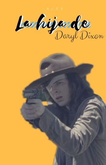 La Hija De Daryl (Carl Grimes Y Tu)