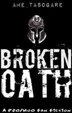 Broken Oath (PJO/HoO) by Ame_Tasogare