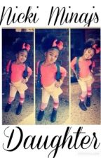 Life as August and Nicki Minaj daughter by Marine_Bae