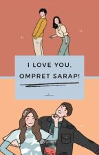 I LOVE YOU OMPRET SARAP || queen_dyy by queen_dyy