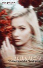 ADILA ARYNA [✔️] by Jessicahudson_