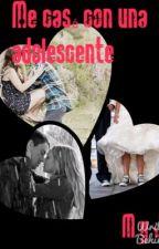 Me casé con una adolescente by MonnomestBeyond