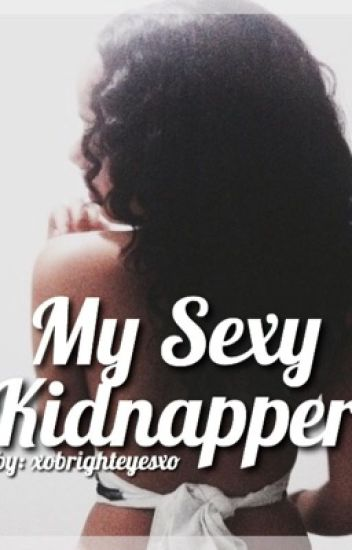 My Sexy Kidnapper