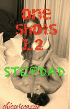 one shots 1.2(stepdad) by chicserscazzie