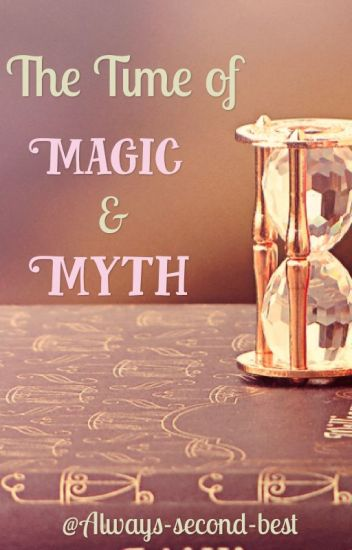 The Time of Magic and Myth.