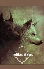 The Blood Wolves by shadowwolf9110