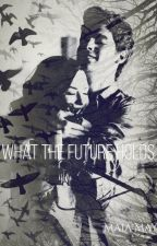 What The Future Holds [JEMI] by Maia_May_Lovatic