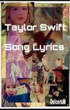 Taylor Swift Song Lyrics by DelceraM